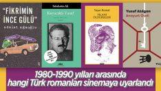 1980 – 1990 döneminde filme uyarlanan Türk Romanları