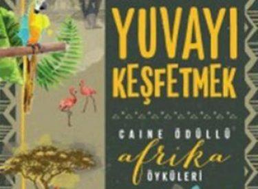 Caine Ödüllü Afrika öyküleri: Yuvayı Keşfetmek