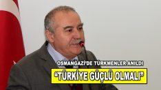 """""""TÜRKİYE GÜÇLÜ OLMALI"""""""