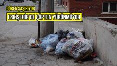 Eskişehir'de Çöpten Yürünmüyor