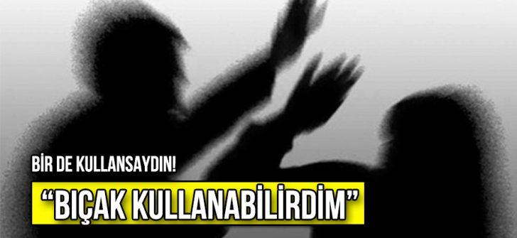 """""""BIÇAK KULLANABİLİRDİM"""""""