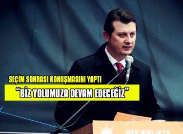 """""""BİZ YOLUMUZA DEVAM EDECEĞİZ"""""""