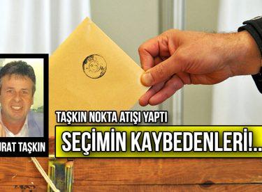 SEÇİMİN KAYBEDENLERİ!..
