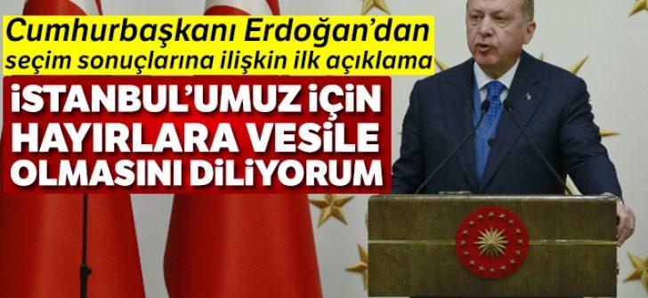 Erdoğan:' Seçim sonuçlarının İstanbul'umuz için hayırlara vesile olmasını diliyorum'