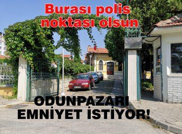 ODUNPAZARI EMNİYET İSTİYOR!