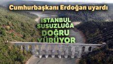 İstanbul susuzluğa doğru yürüyor