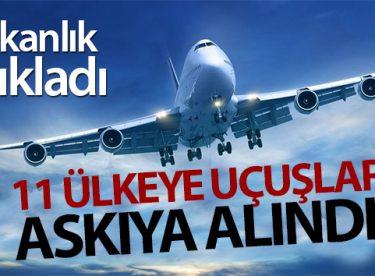 Ulaştırma ve Altyapı Bakanlığı 11 ülkeye uçuşları askıya aldı