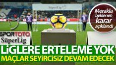 TFF Başkanı Özdemir: 'Liglere erteleme yok'