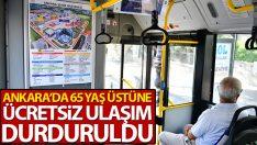 Ankara'da 65 yaş üstü vatandaşlara ücretsiz toplu taşıma yolcuğu durduruldu