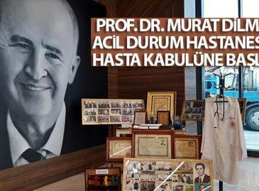 Prof. Dr. Murat Dilmener Acil Durum Hastanesi'nde hasta kabulüne başlandı