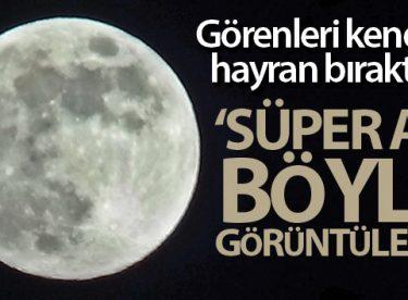 Görenleri kendine hayran bıraktırdı! 'Süper Ay' böyle görüntülendi