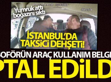 Dehşet saçan taksi şoförünün araç kullanım belgesi TUDES tarafından iptal edildi