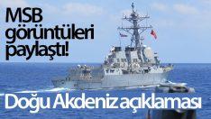 MSB görüntüleri paylaştı! Doğu Akdeniz açıklaması